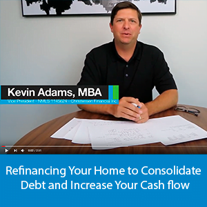 Video - Refinancing your home to consolidate DEBT AND INCREASE YOUR CASH FLOW