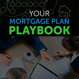Your mortgage playbook guide