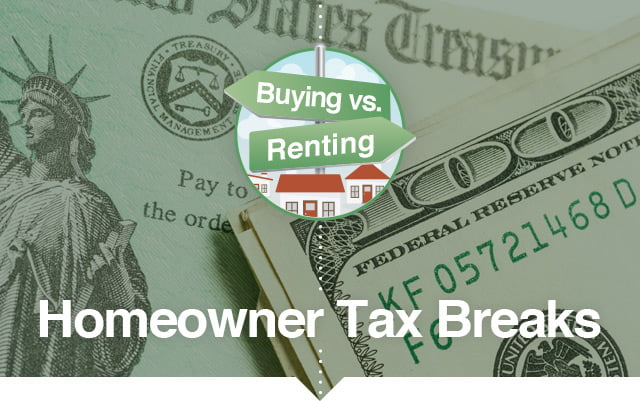 Buying vs. Renting - Homeowner Tax Breaks